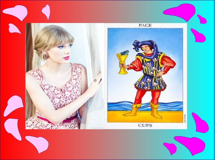 Taylor Swift is a perfect example of a Page of cups person. They are the rainbow children (also known as crystal children) of this world. I can think of noone who spread the romantic message better then Taylor Swift.