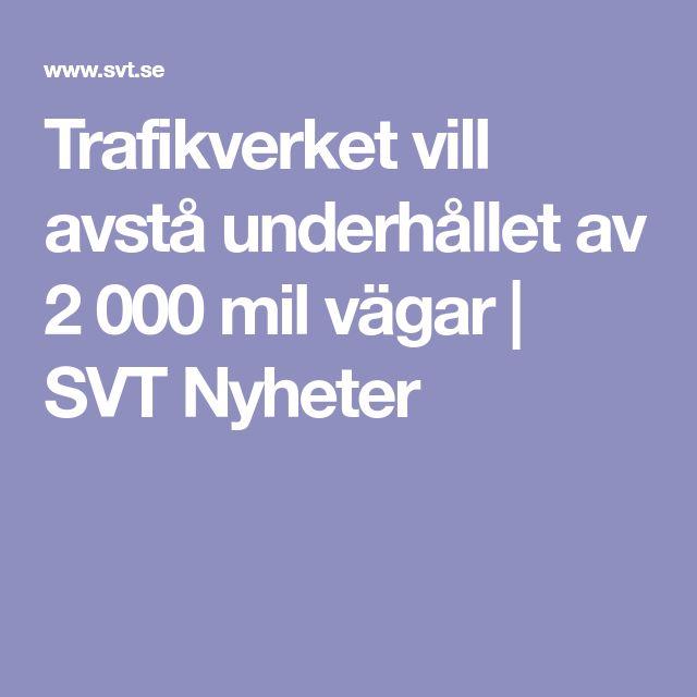 Trafikverket vill avstå underhållet av 2000 mil vägar | SVT Nyheter