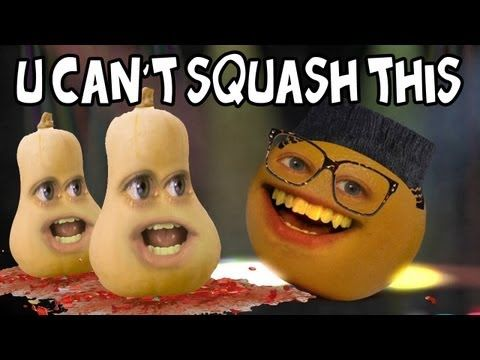 Annoying Orange - U Can't Squash This (U Can't Touch This Spoof)