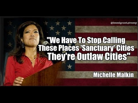 """Michelle Malkin """"We Have To Stop Calling These Places 'Sanctuary' Cities..."""