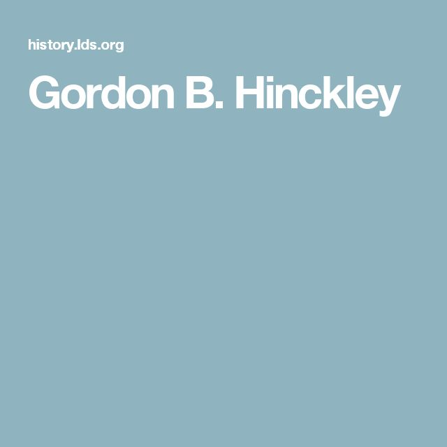 Gordon B Hinckley Quotes About Love : ... Gordon B Hinckley on Pinterest LDS, Thomas S Monson and Lds Quotes