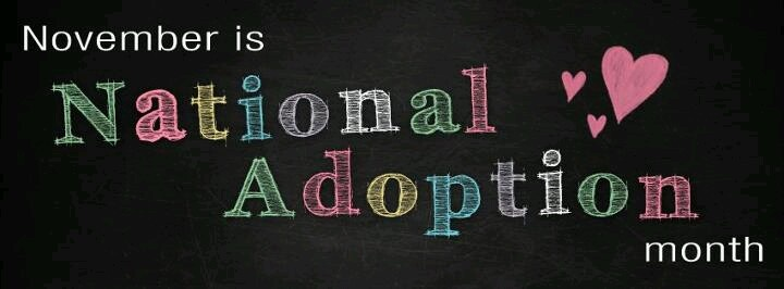 November is national adoption month. Adoption. Hoping to adopt - check out our blog: joiningourfamily.blogspot.com