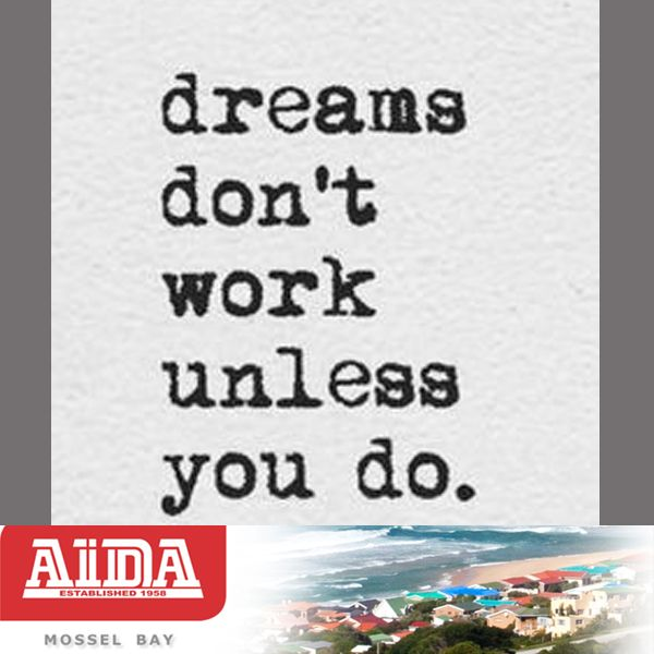 Dreams don't work unless you do. #quote #dreams #work