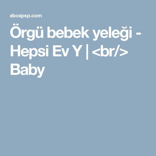 Örgü bebek yeleği - Hepsi Ev Y | <br/> Baby