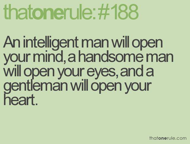 Gentleman: Open, Intelligent Man, Quotes Worth, Handsome Gentleman, True Gentleman, Gentleman Quotes, Quotes Sayings, Handsome Man, Eye