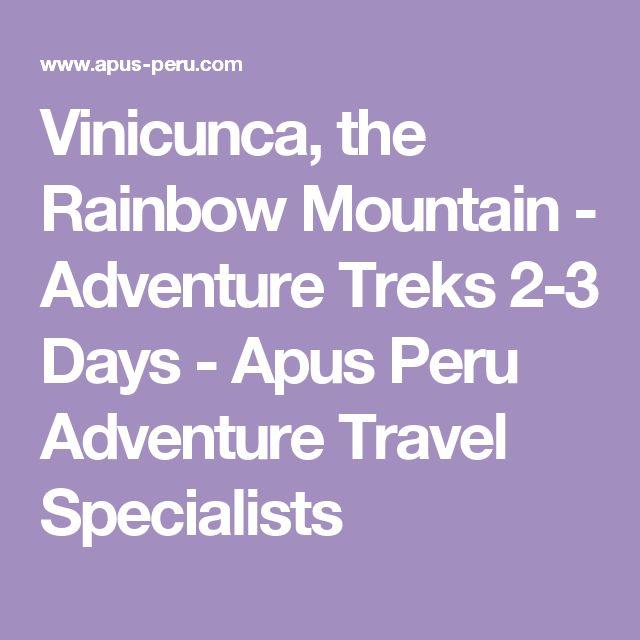 Vinicunca, the Rainbow Mountain -  Adventure Treks 2-3 Days - Apus Peru Adventure Travel Specialists