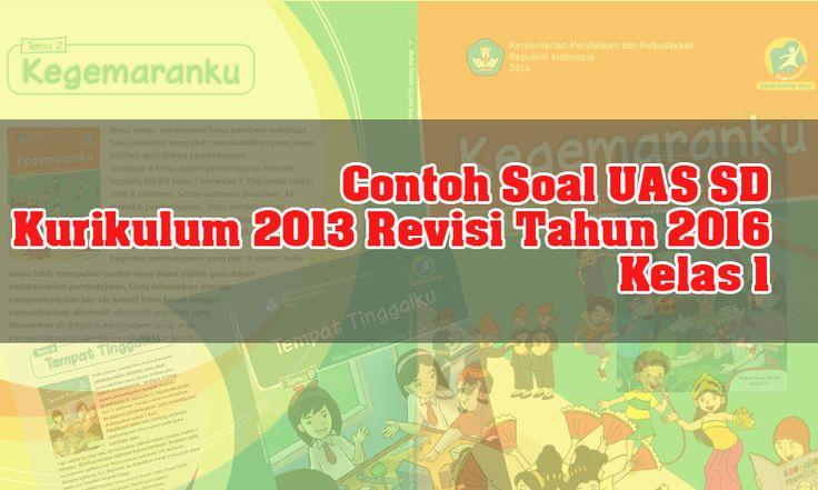 Contoh Soal UAS SD Kurikulum 2013 Revisi Tahun 2016 Kelas 1