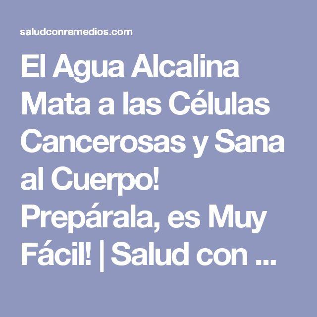 El Agua Alcalina Mata a las Células Cancerosas y Sana al Cuerpo! Prepárala, es Muy Fácil! | Salud con Remedios