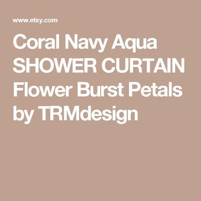 Coral Navy Aqua SHOWER CURTAIN Flower Burst Petals by TRMdesign