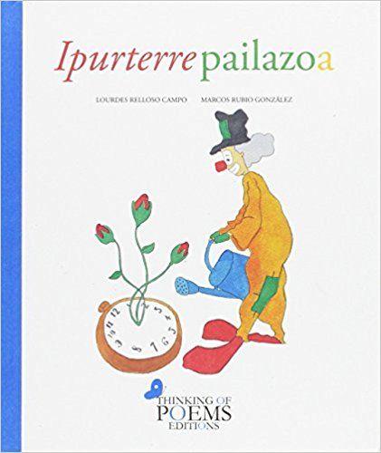 5-8 urte-IPURTERRE PAILAZOA / LOURDES RELLOSO ETA MARCOS RUBIO (il.). Orina bizitzearen garrantzia ikasteko ipuina