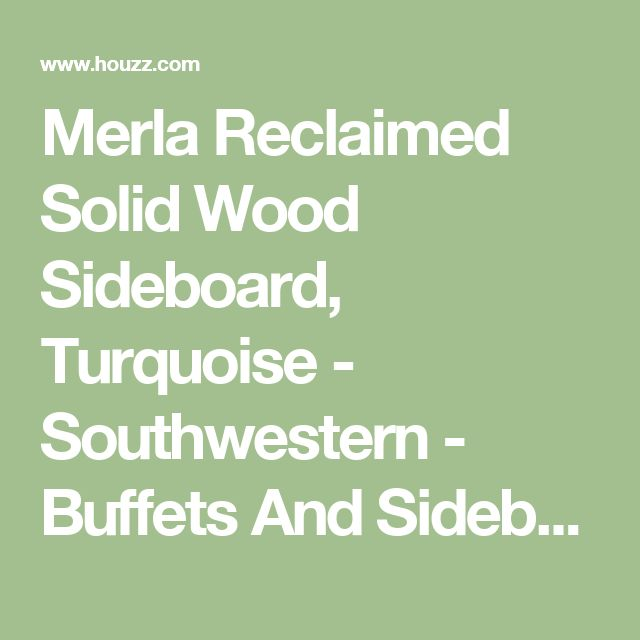 Merla Reclaimed Solid Wood Sideboard, Turquoise - Southwestern - Buffets And Sideboards - by Crafters and Weavers