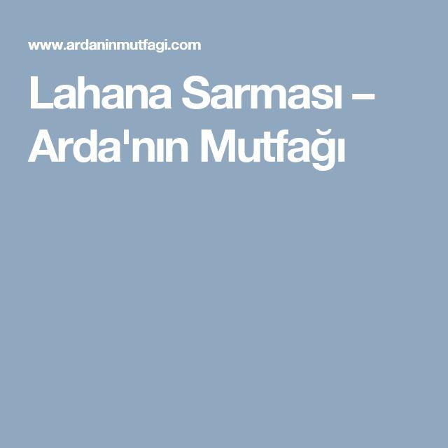 Lahana Sarması – Arda'nın Mutfağı