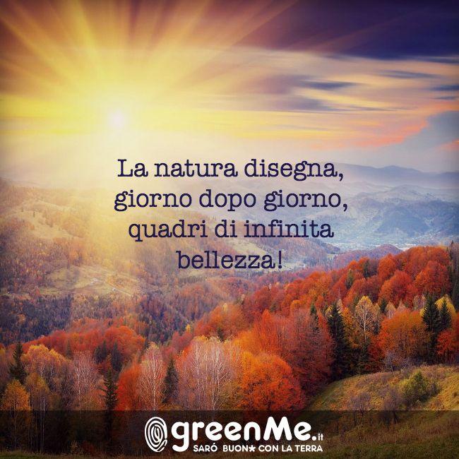 La natura disegna, giorno dopo giorno, quadri di infinita bellezza! http://www.greenme.it/