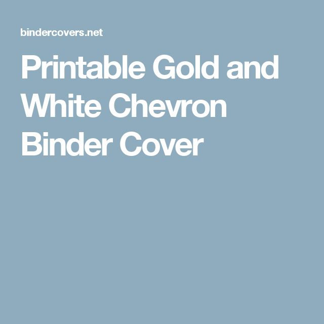 Printable Gold and White Chevron Binder Cover