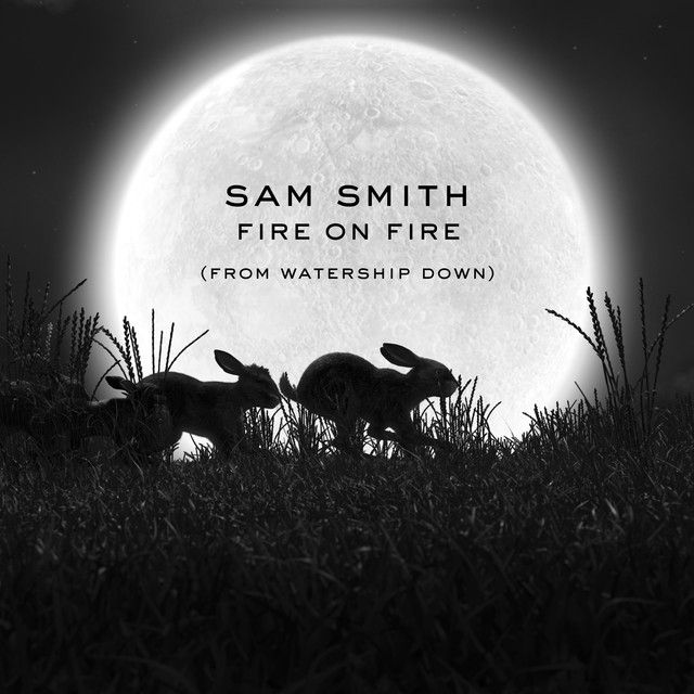 Fire On Fire From Watership Down A Song By Sam Smith On