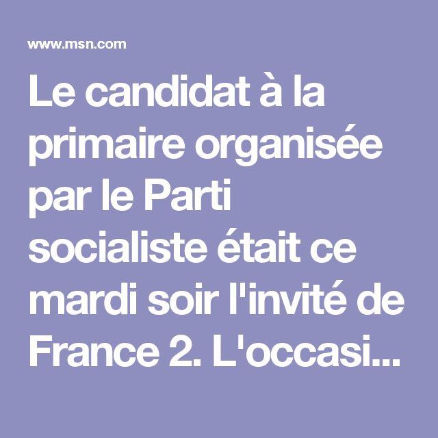 Le candidat à la primaire organisée par le Parti socialiste était ce mardi soir l'invité de France 2. L'occasion pour lui de développer son programme, mais aussi de s'en prendre frontalement à la présidente du Front national.