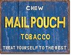 Chew Mail Pouch Chewing Tobacco Treat Yourself To The Best Tin Metal Sign - Best, CHEW, CHEWING, Mail, Metal, POUCH, Sign, Tobacco, Treat, Yourself