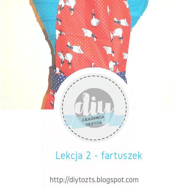 DIY - zrób to sam : # AKADEMIA SZYCIA - Lekcja 2 - Fartuszek