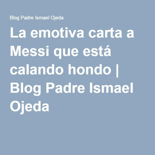 La emotiva carta a Messi que está calando hondo | Blog Padre Ismael Ojeda