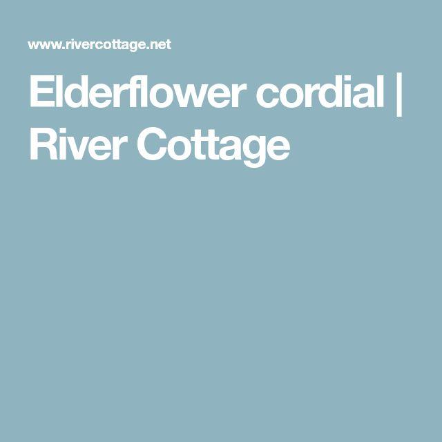 Elderflower cordial     River Cottage