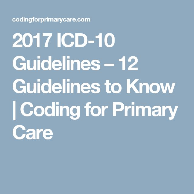 2017 ICD-10 Guidelines – 12 Guidelines to Know | Coding for Primary Care