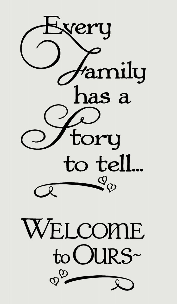 Every Family Has a Story to Tell Welcome to Ours Wall Decal Sticker - Wall Decor Plus More