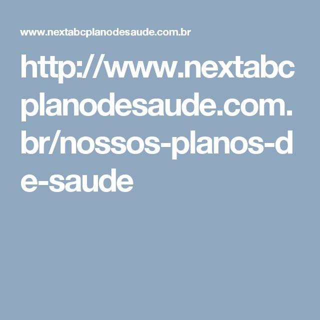 http://www.nextabcplanodesaude.com.br/nossos-planos-de-saude