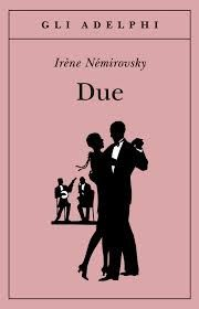 Due http://unalettricedotcom.wordpress.com/2014/02/25/due-di-irene-nemirovsky/