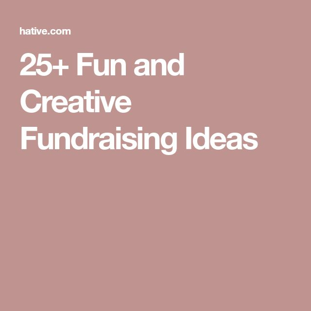 25+ Fun and Creative Fundraising Ideas