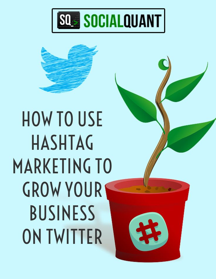 How to use hashtag marketing to grow your business on Twitter.