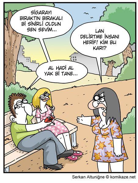 - Sigarayı bıraktın bırakalı bi sinirli oldun sen Sevim...  + Lan delirtme insanı herif! Kim bu karı? - Al hadi al yak bi tane...  #karikatür #mizah #matrak #espri #komik #şaka #gırgır #sözler #güzelsözler #komiksözler