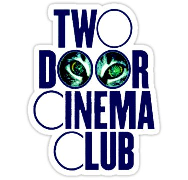 Two door cinema club sticker