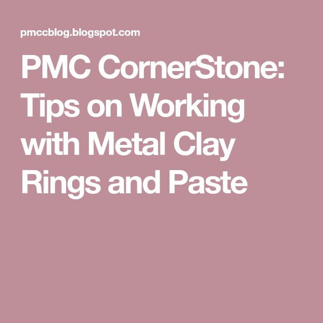 PMC CornerStone: Tips on Working with Metal Clay Rings and Paste