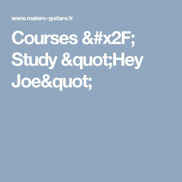 """Courses / Study """"Hey Joe"""""""