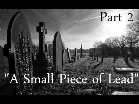 """""""A Small Piece of Lead"""" Part 2/2 CreepyPasta Wiki's March 2015 Pasta of ..."""