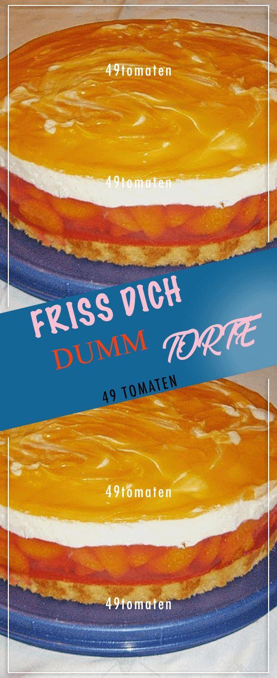 FRISS DICH DUMM – TORTE. # Kochen #Rezepte #einfach # köstlich