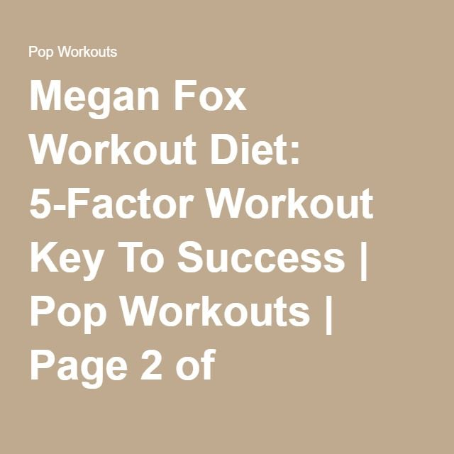 Megan Fox Workout Diet: 5-Factor Workout Key To Success | Pop Workouts | Page 2 of 3