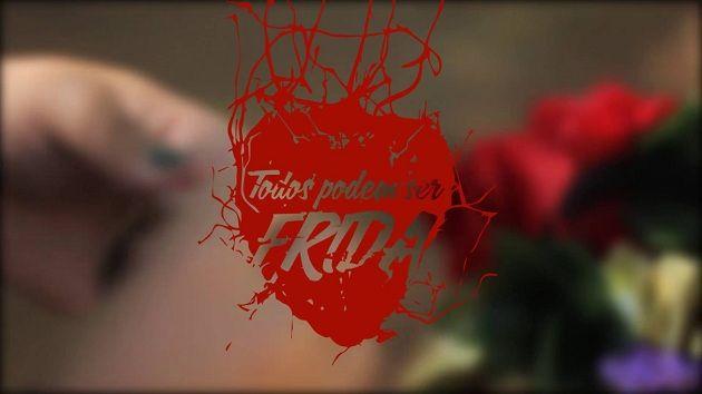"""Exposição: """"Todos podem ser Frida"""""""