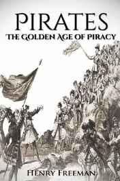 Pirates: The Golden Age of Piracy: a History from Beginning to End Buccaneer Blackbeard Grace O Malley Henry Morgan Paperback ? Import 20 Jun 2016