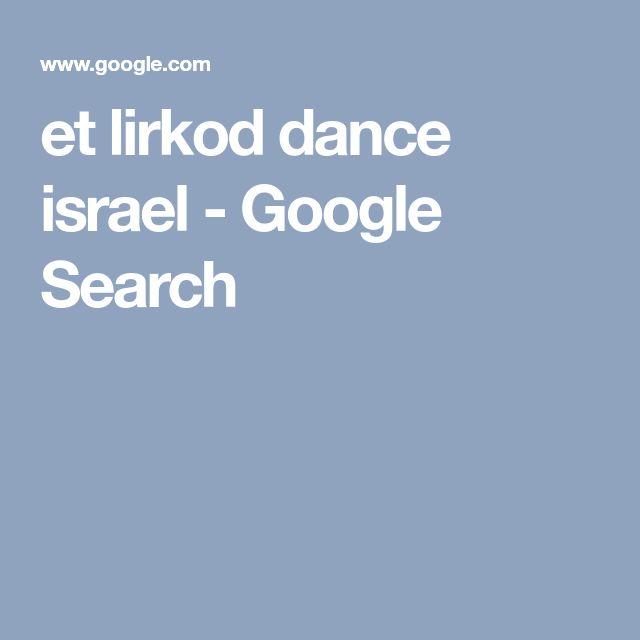 et lirkod dance israel - Google Search