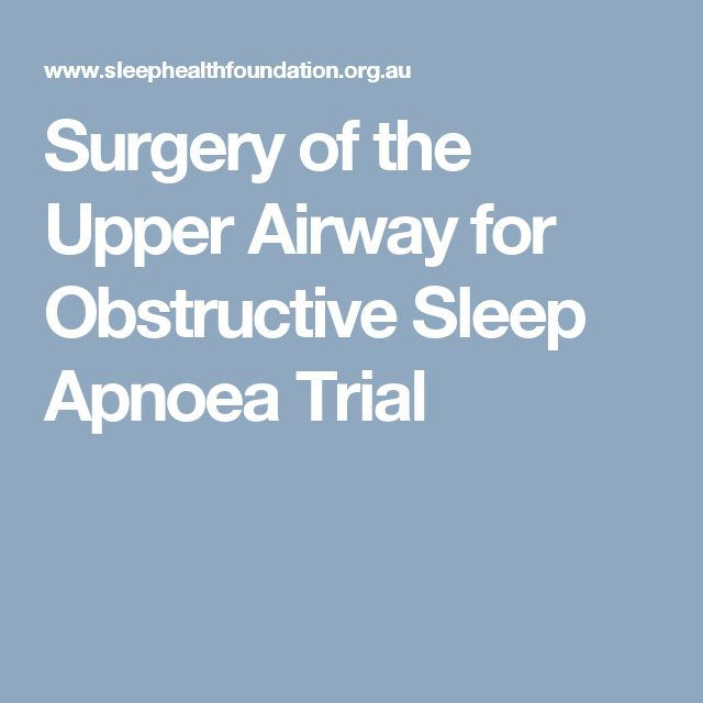 Surgery of the Upper Airway for Obstructive Sleep Apnoea Trial