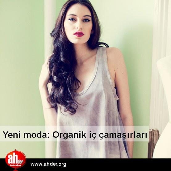 Organik pamuk, kenevir, geri dönüştürülmüş malzemelerden üretilen iç çamaşırları, organik ve yeşil bir yaşama kendini adayan kadınların yeni gözdesi.
