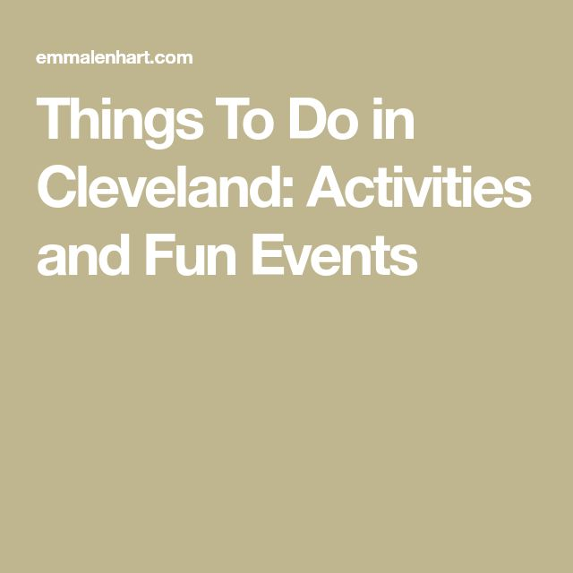 Things To Do in Cleveland: Activities and Fun Events