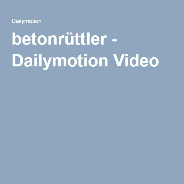 betonrüttler - Dailymotion Video