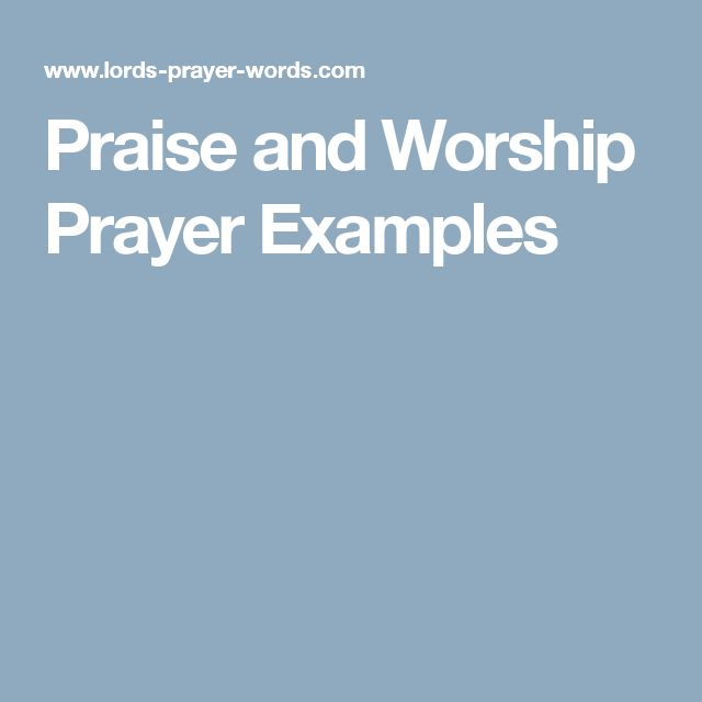 Praise and Worship Prayer Examples
