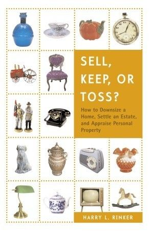 Sell, Keep, or Toss?: How to Downsize a Home, Settle an Estate, and Appraise Personal Property.   I read this book for a course quite some time ago and really found it very helpful.