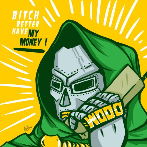 Bitch Better Have My Money Art By Kristian Bolanos