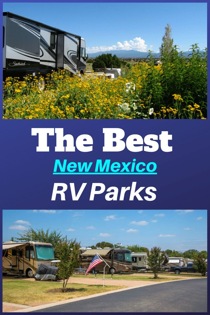 Best New Mexico Rv Parks Rv Expertise In 2020 New Mexico Travel New Mexico Best Rv Parks