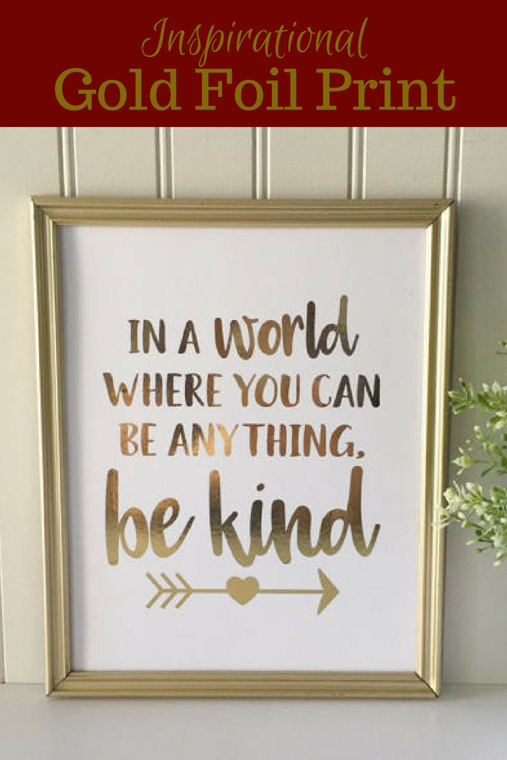 """In a World where you can be anything, Be Kind"" I love this inspirational quote. Looks amazing in this Gold Foil Print. Great piece to add to your home decor. In a World Where You Can Be Anything, Be Kind Real Foil Print-Gold Inspirational Wall Art-Gold Foil Print-Nursery Print-Pink Room Decor #Ad #inspirational #inspirationalquotes  #homedecor"