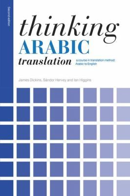 Thinking Arabic translation : a course in translation method : Arabic to English / James Dickins, Sándor Hervey and Ian Higgins https://cataleg.ub.edu/record=b2208373~S1*cat Thinking Arabic Translation is an indispensable book for linguists who want to develop their Arabic-to-English translation skills. Clear explanations, discussions, examples and exercises enable students to acquire the skills necessary for tackling a broad range of translation problems.